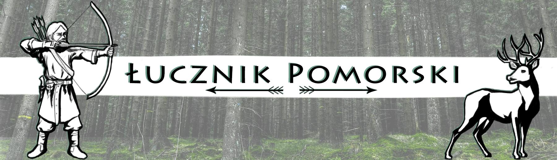 Łuk i Strzały w Historii - Łucznik Pomorski - Strzelec Drużyny Wojów Grodu Wałcz